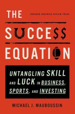 Книга Майкла Мобуссена Уравнение успеха